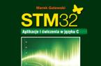 STM32. Aplikacje i ćwiczenia w języku C