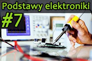Kurs elektroniki – #7  – tranzystory w praktyce