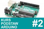 Kurs Arduino – #2 – podstawy programowania, porty I/O