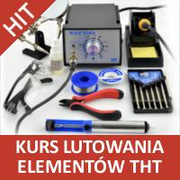 Kurs lutowania elementów przewlekanych (THT).