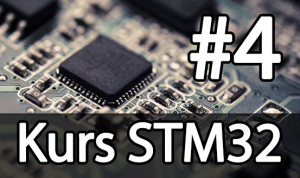 Kurs STM32 – #4 – Sterowanie portami GPIO w praktyce