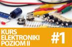 Kurs podstaw elektroniki, poziom II