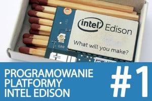 Kurs Intel Edison – #1 – zaczynamy!