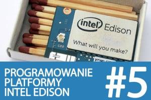 Kurs Intel Edison – #5 – podstawy Arduino, wejścia i wyjścia