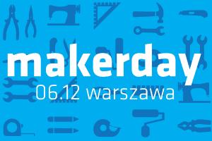 Pierwszy polski makerday już 6 grudnia