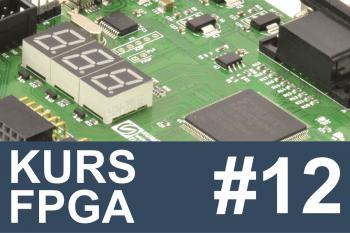Kurs FPGA – #12 – QUIZ, podsumowanie kursu