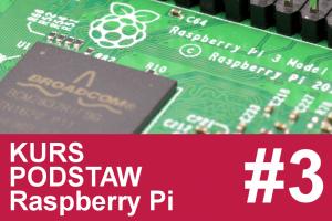 Kurs Raspberry Pi  – #3 – obudowa, radiatory, kamera