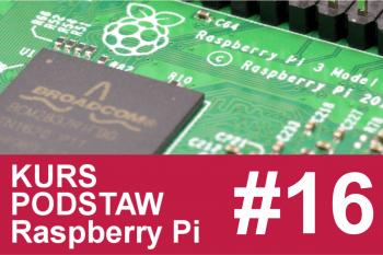 Kurs Raspberry Pi – #16 – PWM, wejścia, kamera w Pythonie