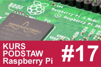 Kurs Raspberry Pi – #17 – podsumowanie, start serii projektów