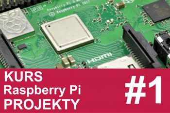 Kurs Raspberry Pi, poziom II(projekty) – #1 – wstęp, spis treści