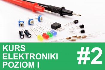 Kurs elektroniki – #2 – multimetr, pomiary, rezystory