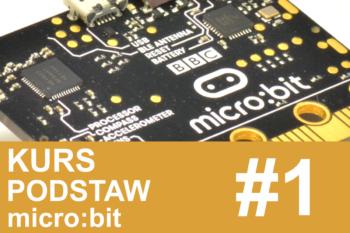 Kurs micro:bit – #1 – środowisko i pierwsze programy