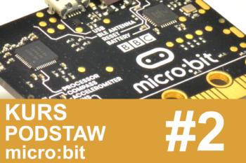 Kurs micro:bit – #2 – wejścia i wyjścia w praktyce