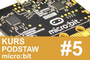 Kurs micro:bit – #5 – sterowanie za pomocą gestów