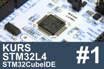 Kurs STM32L4 – #1 – wstęp, spis treści, dla kogo jest ten kurs